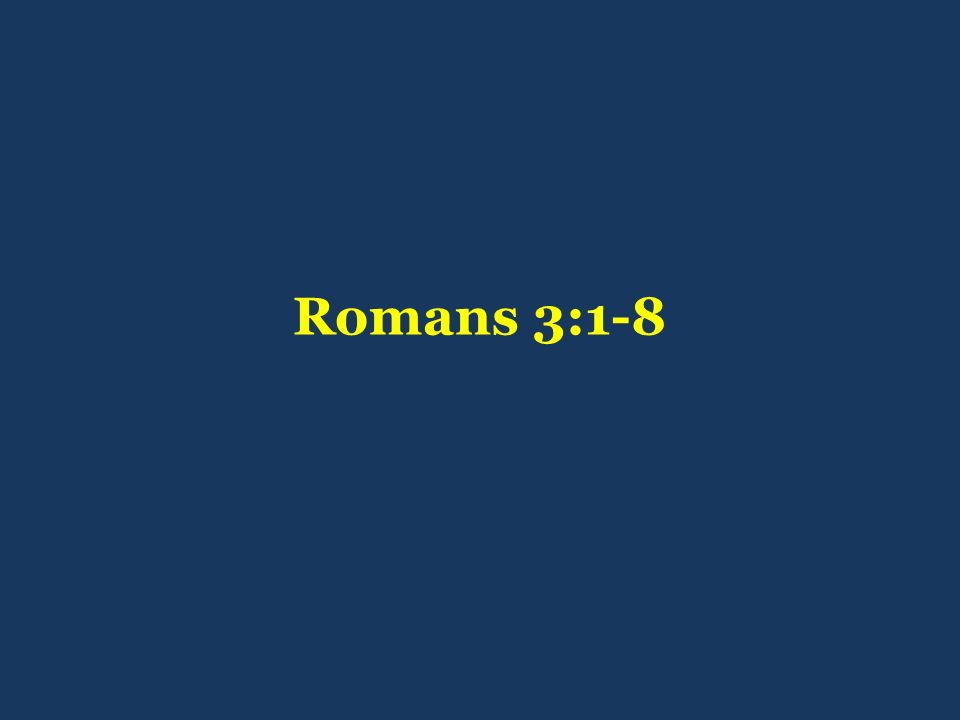 R O M A N S chapter 3:1-20 I.