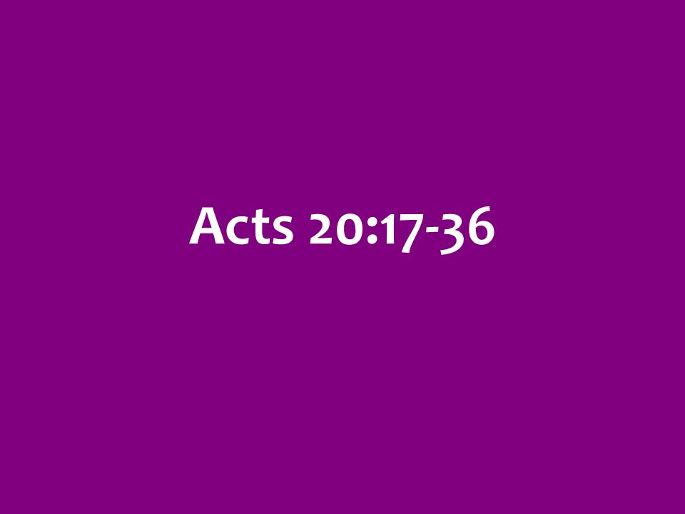 Acts 20:17-36