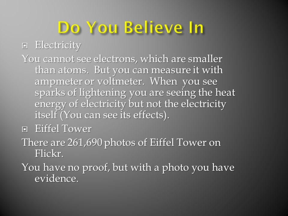 Electricity Electricity You cannot see electrons, which are smaller than atoms.