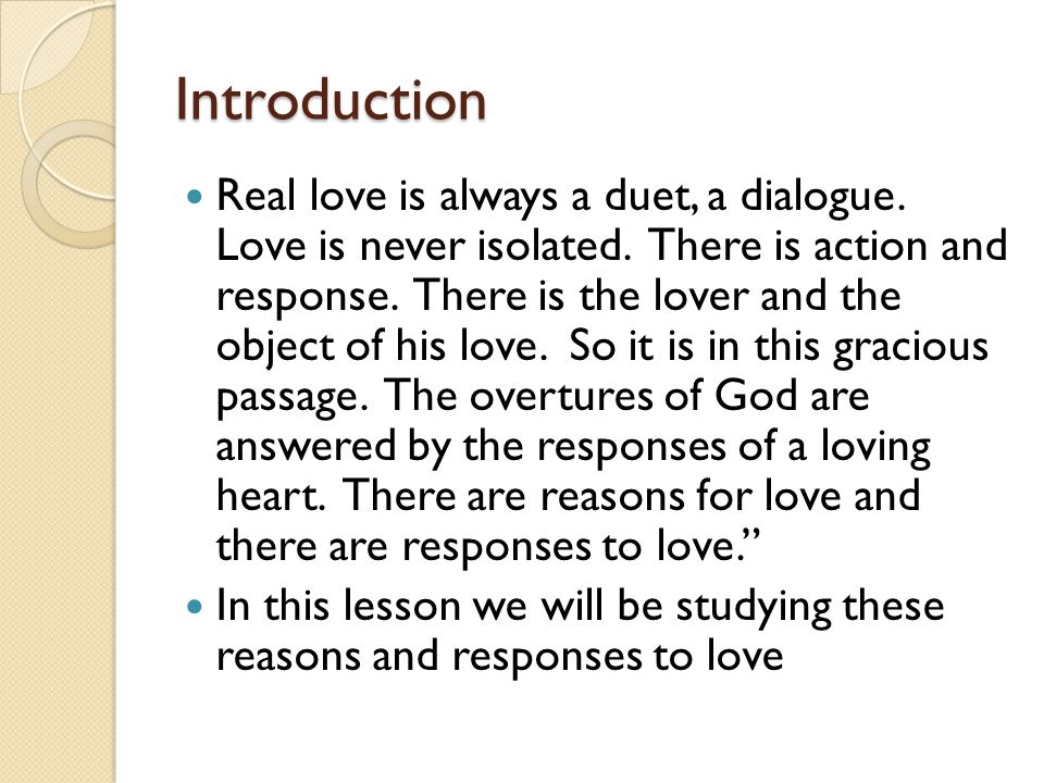 Introduction Real love is always a duet, a dialogue.