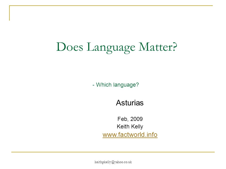 Does Language Matter. - Which language.