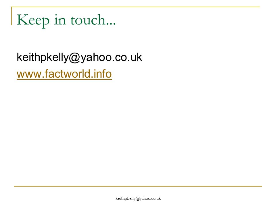 Keep in touch...