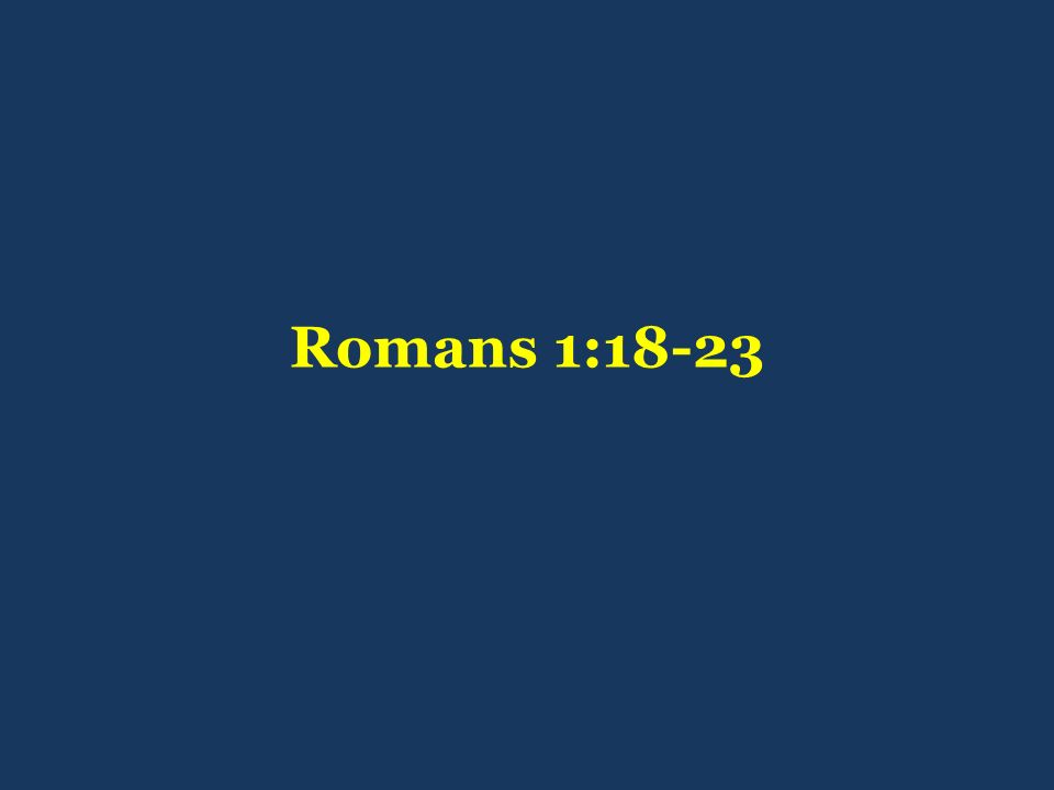 Romans 1:18-23