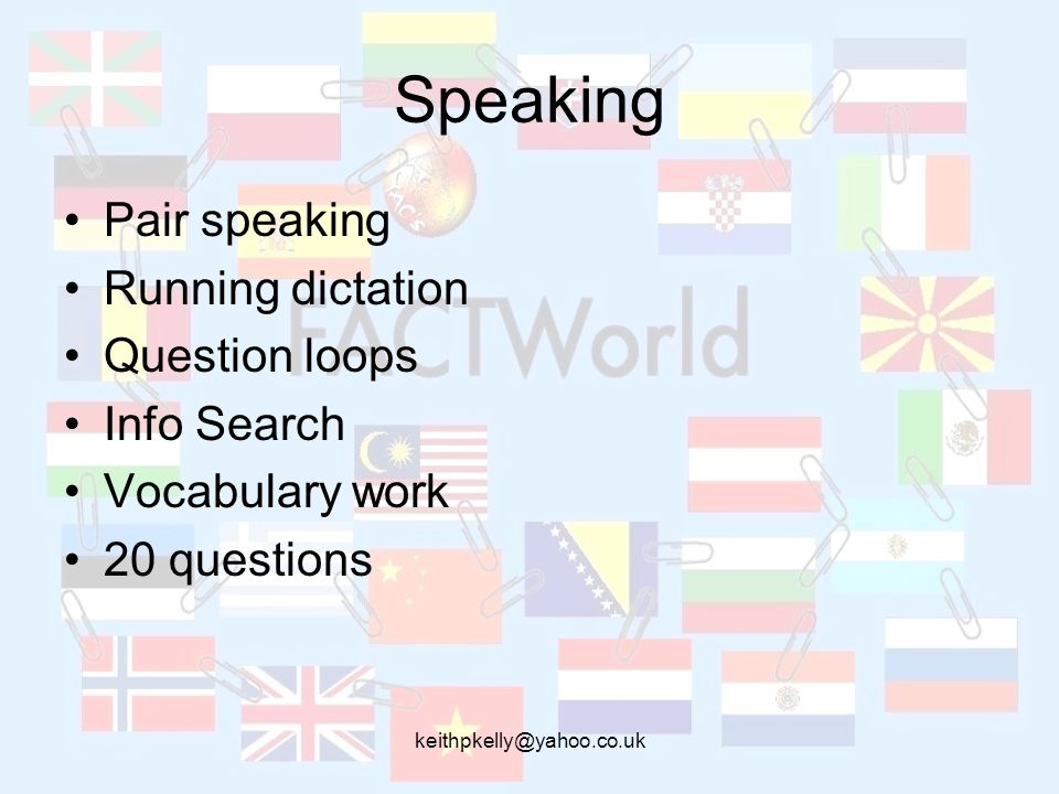 Speaking Pair speaking Running dictation Question loops Info Search Vocabulary work 20 questions