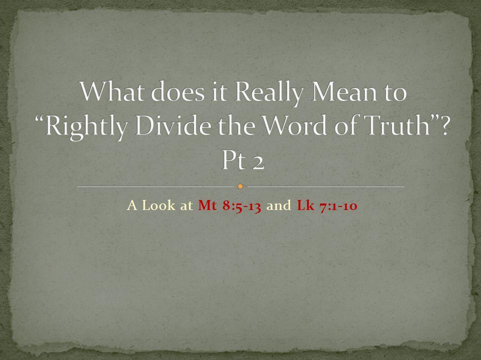 A Look at Mt 8:5-13 and Lk 7:1-10