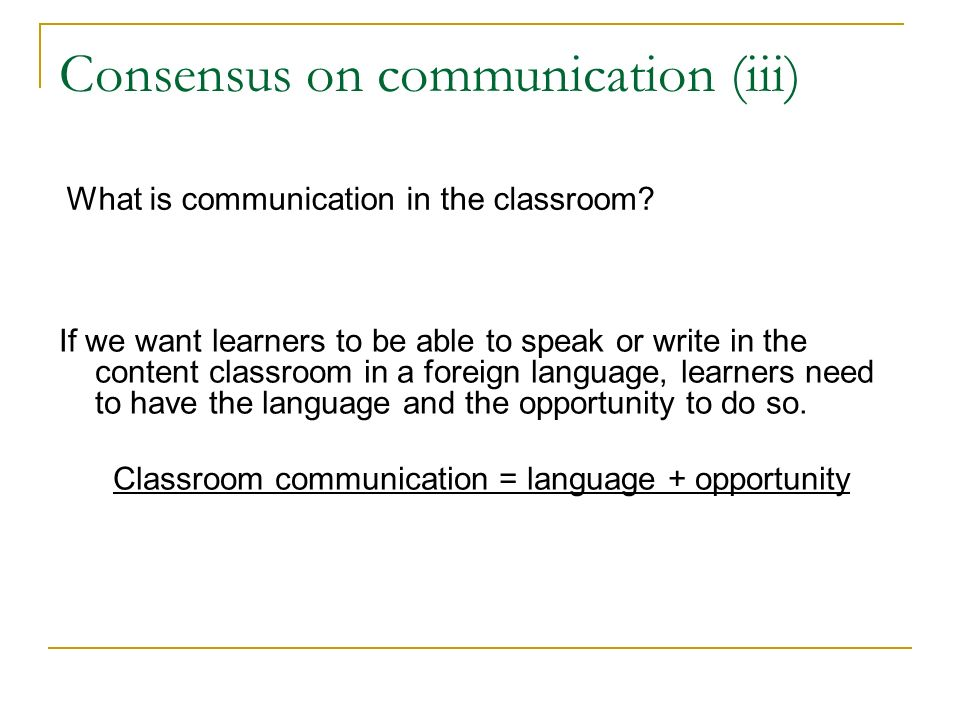 If we want learners to be able to speak or write in the content classroom in a foreign language, learners need to have the language and the opportunity to do so.