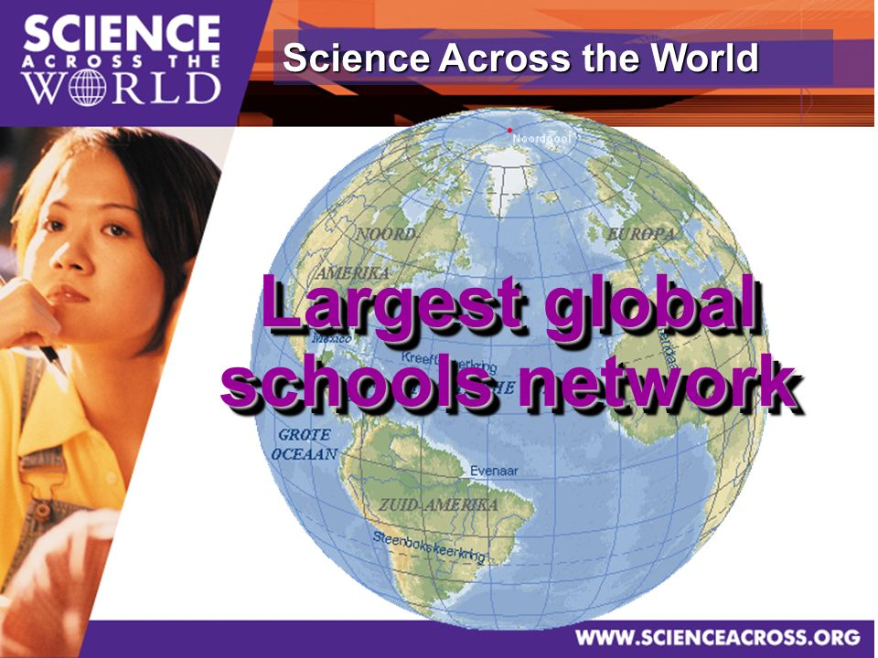 Science Across the World Largest global schools network