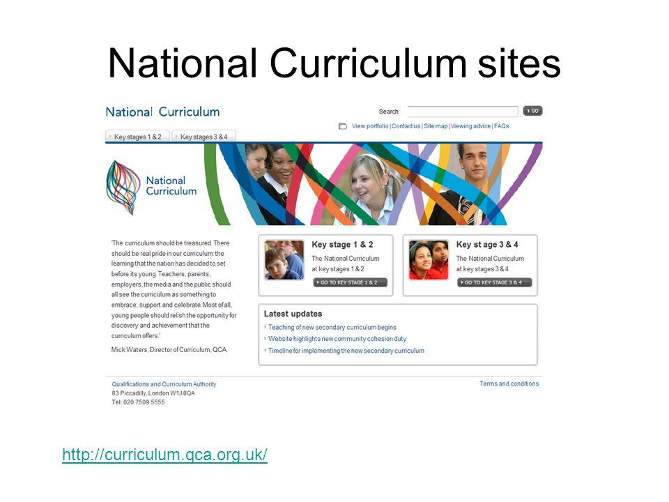 National Curriculum sites http://curriculum.qca.org.uk/