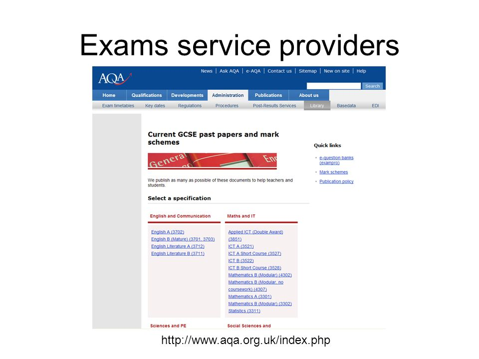 Exams service providers http://www.aqa.org.uk/index.php