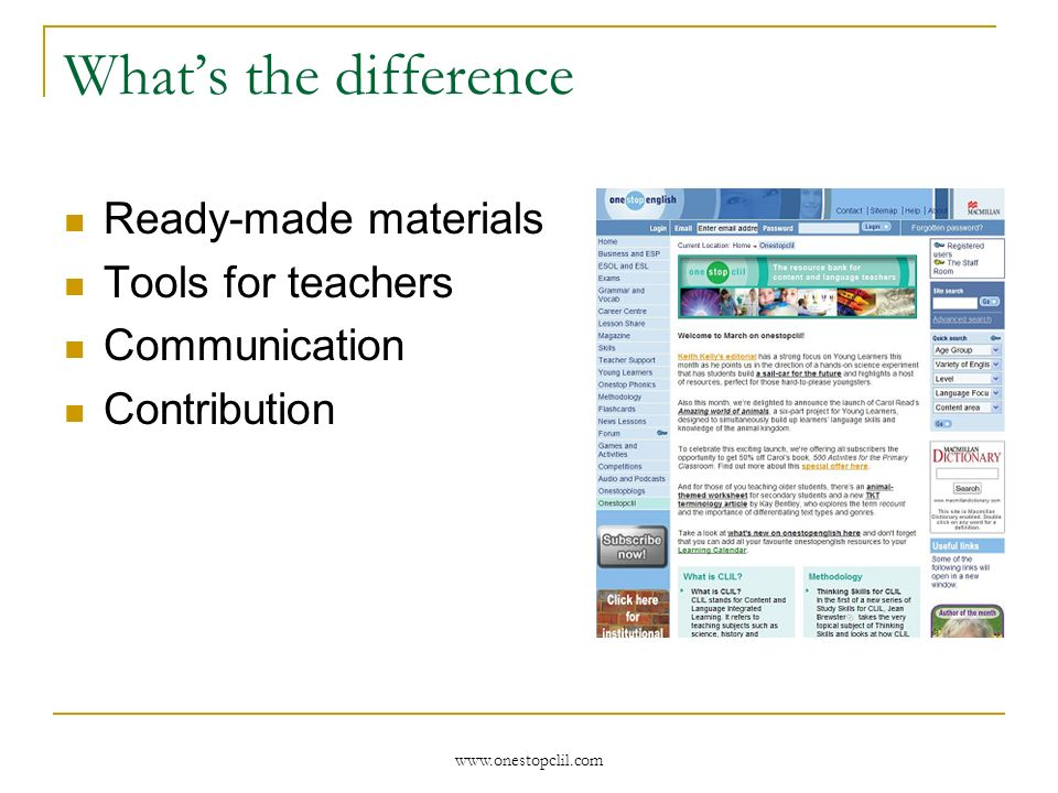 www.onestopclil.com Whats the difference Ready-made materials Tools for teachers Communication Contribution