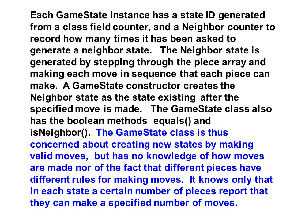 Each GameState instance has a state ID generated from a class field counter, and a Neighbor counter to record how many times it has been asked to generate a neighbor state.
