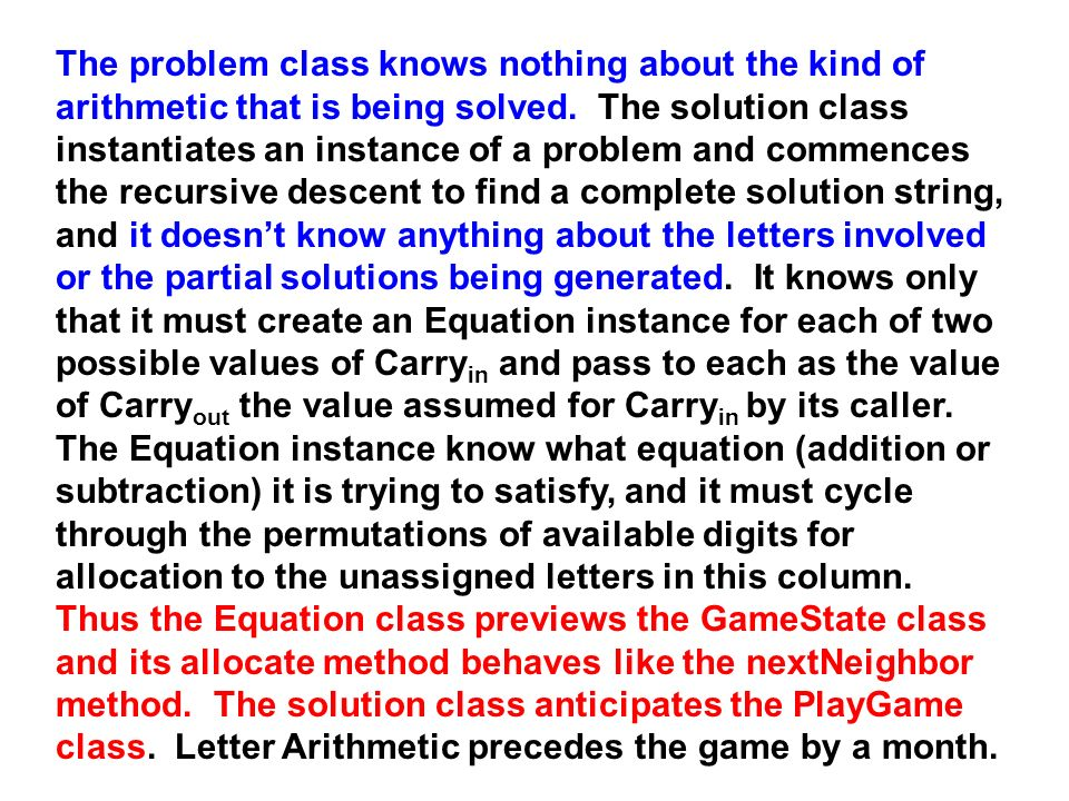 The problem class knows nothing about the kind of arithmetic that is being solved.