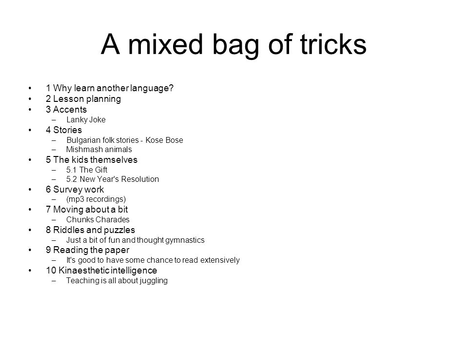 A mixed bag of tricks 1 Why learn another language.
