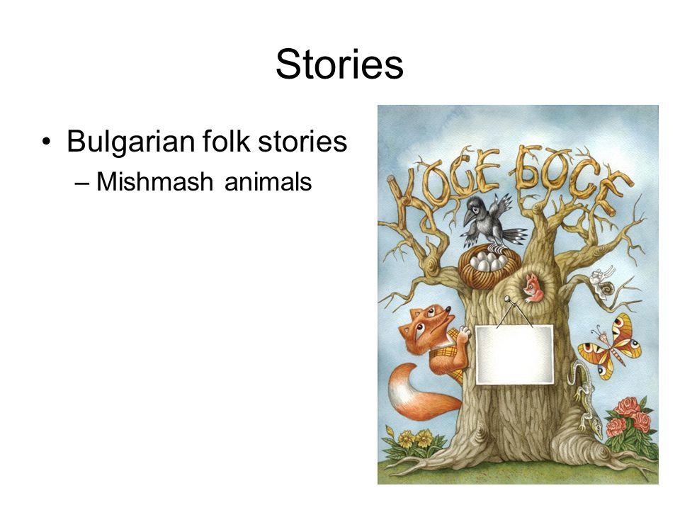 Stories Bulgarian folk stories –Mishmash animals