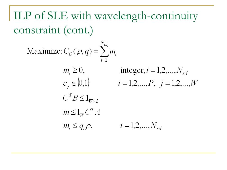 ILP of SLE with wavelength-continuity constraint (cont.)