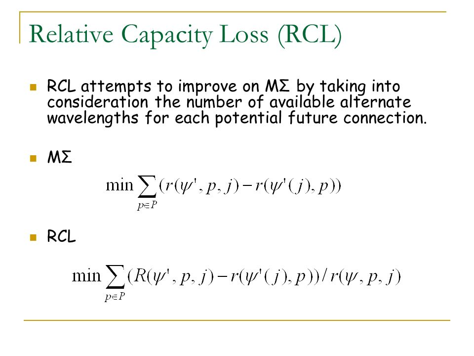 RCL attempts to improve on MΣ by taking into consideration the number of available alternate wavelengths for each potential future connection. MΣ RCL