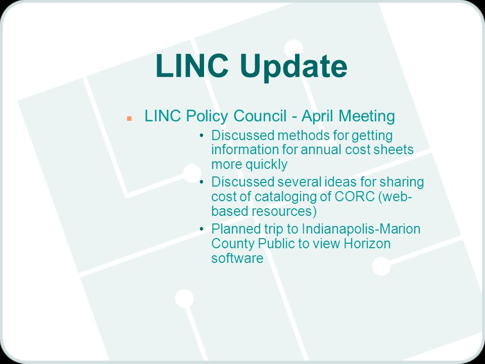LINC Update n LINC Policy Council - April Meeting Discussed methods for getting information for annual cost sheets more quickly Discussed several idea