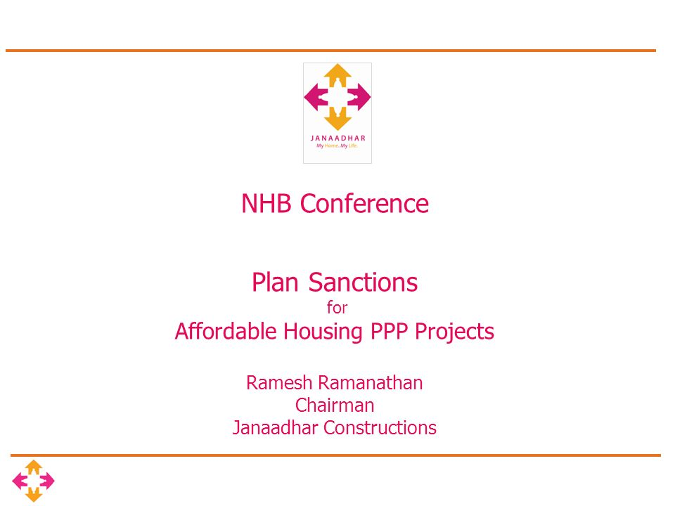 NHB Conference Plan Sanctions for Affordable Housing PPP Projects Ramesh Ramanathan Chairman Janaadhar Constructions
