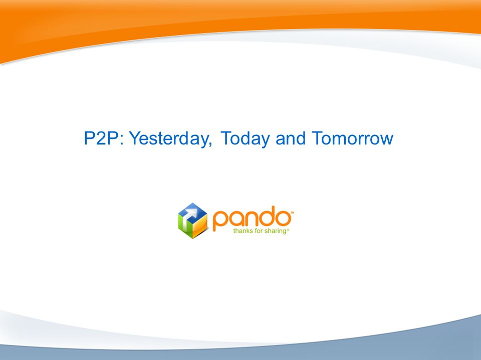 P2P: Yesterday, Today and Tomorrow