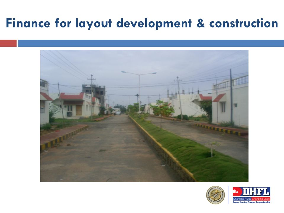 Finance for layout development & construction