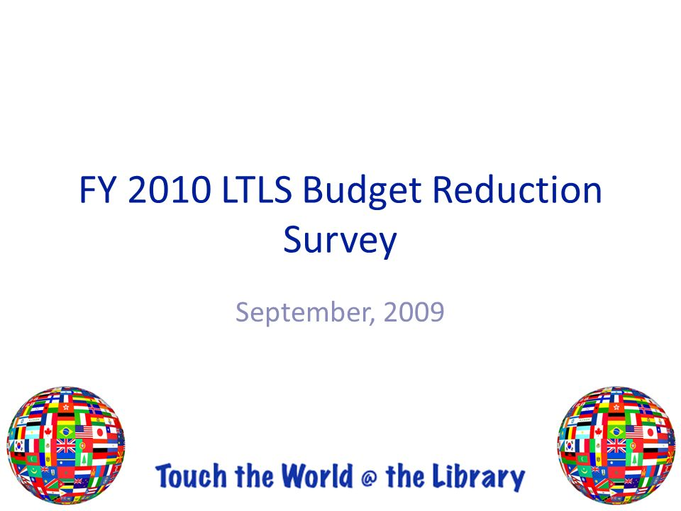 FY 2010 LTLS Budget Reduction Survey September, 2009