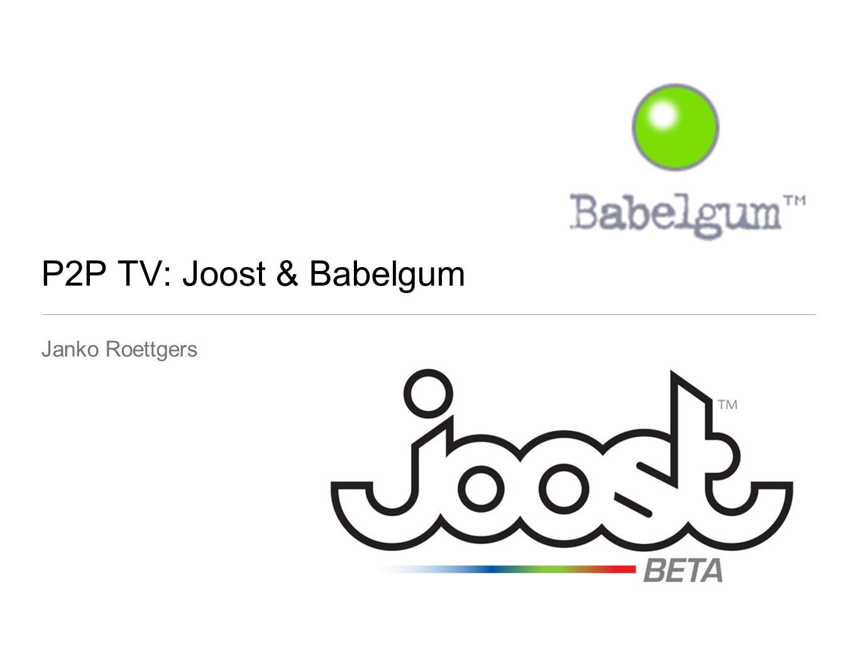 P2P TV: Joost & Babelgum Janko Roettgers