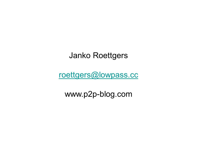 Janko Roettgers roettgers@lowpass.cc www.p2p-blog.com