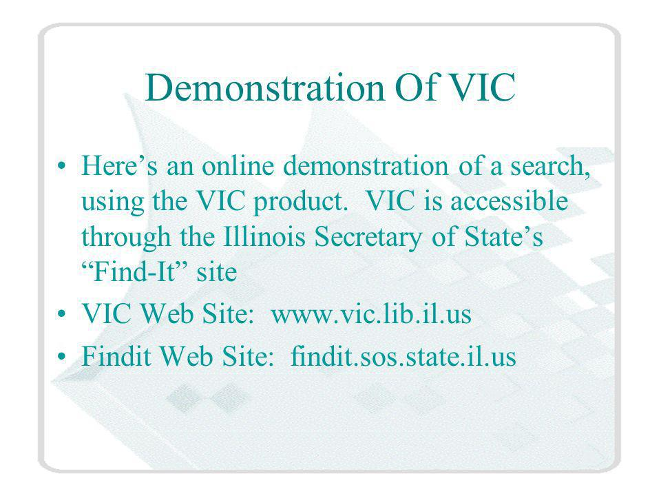 Demonstration Of VIC Heres an online demonstration of a search, using the VIC product.