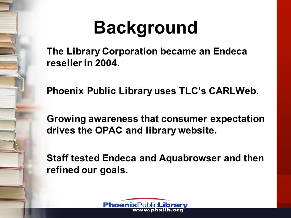 Background The Library Corporation became an Endeca reseller in 2004.