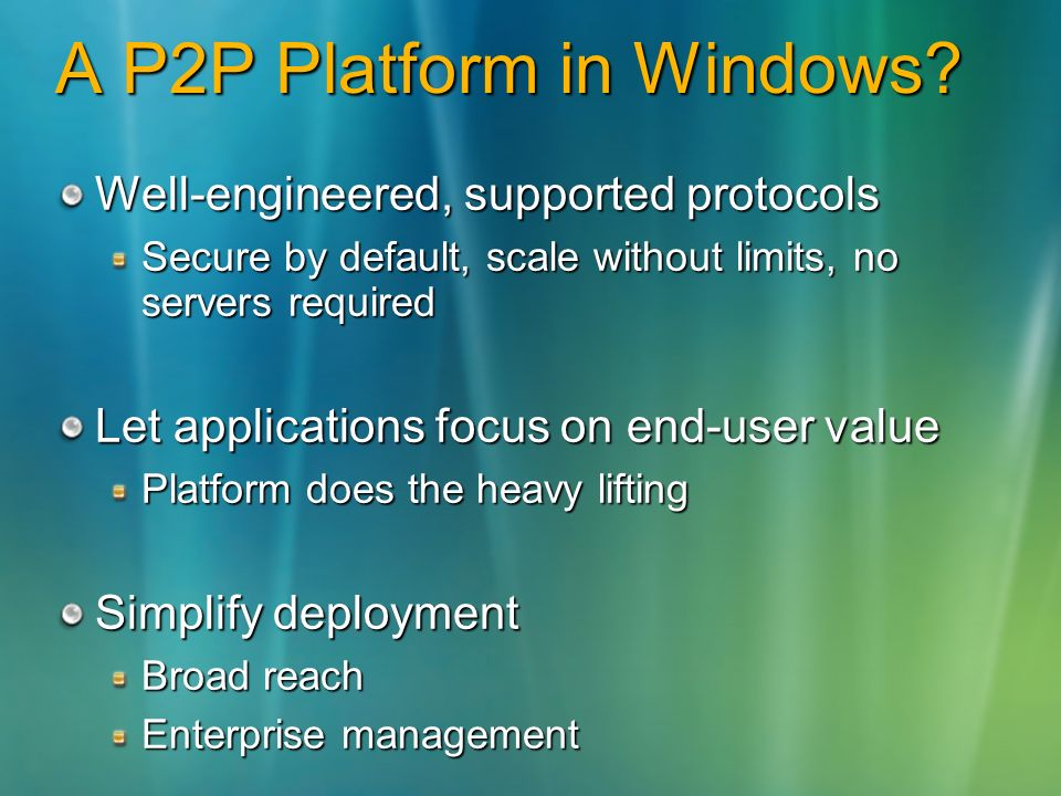 A P2P Platform in Windows.