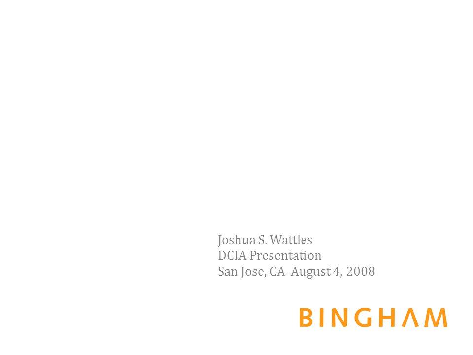 Joshua S. Wattles DCIA Presentation San Jose, CA August 4, 2008