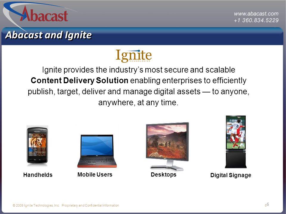 7 © 2009 Ignite Technologies, Inc.