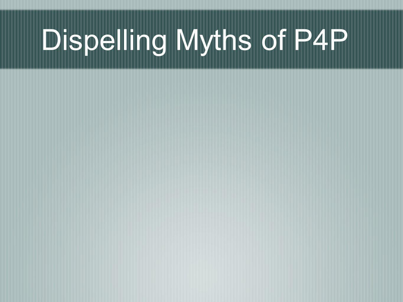 Dispelling Myths of P4P