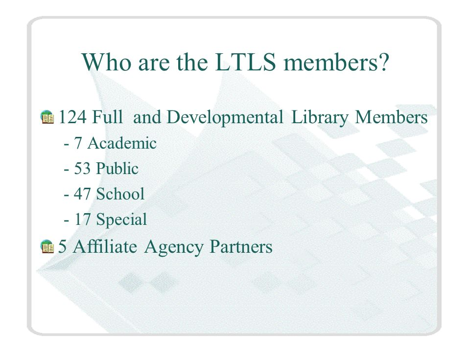 Who are the LTLS members.