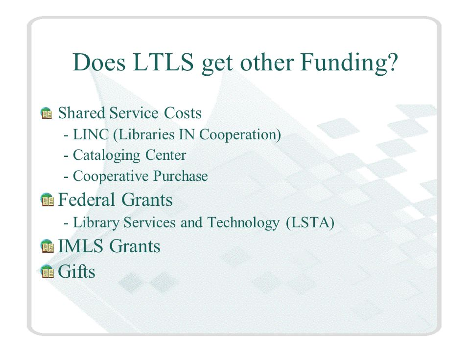 Does LTLS get other Funding.