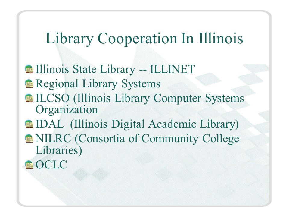 Regional Library Systems 12 Library Systems -- Geographically Based Locally Governed Multi-Service Program More than 3000 Cooperative Library Members Funding from the State of Illinois through the Illinois State Library, a department of the Secretary of States Office.