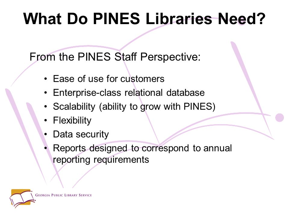 What Do PINES Libraries Need.