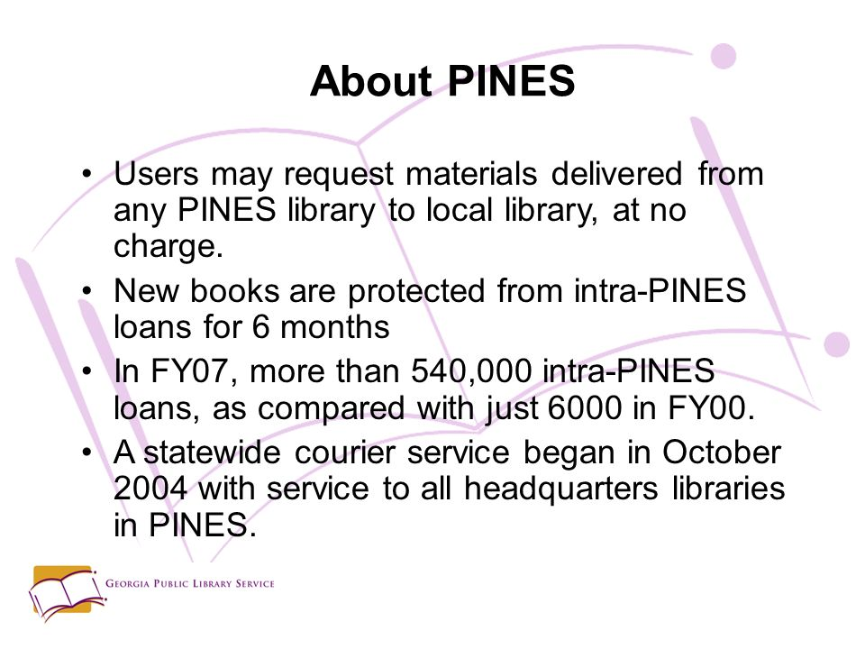 Users may request materials delivered from any PINES library to local library, at no charge.