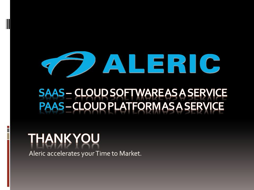 Aleric accelerates your Time to Market.