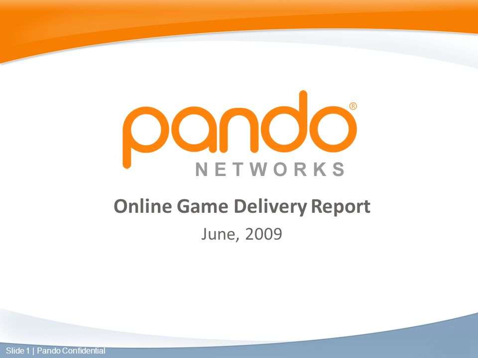 Online Game Delivery Report June, 2009 Slide 1 | Pando Confidential