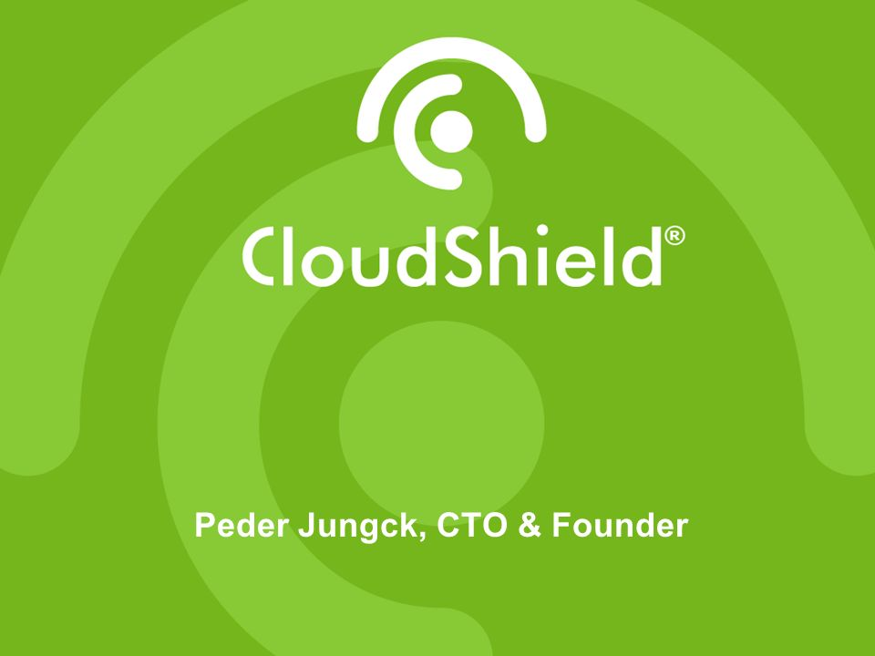 © CloudShield Technologies Peder Jungck, CTO & Founder