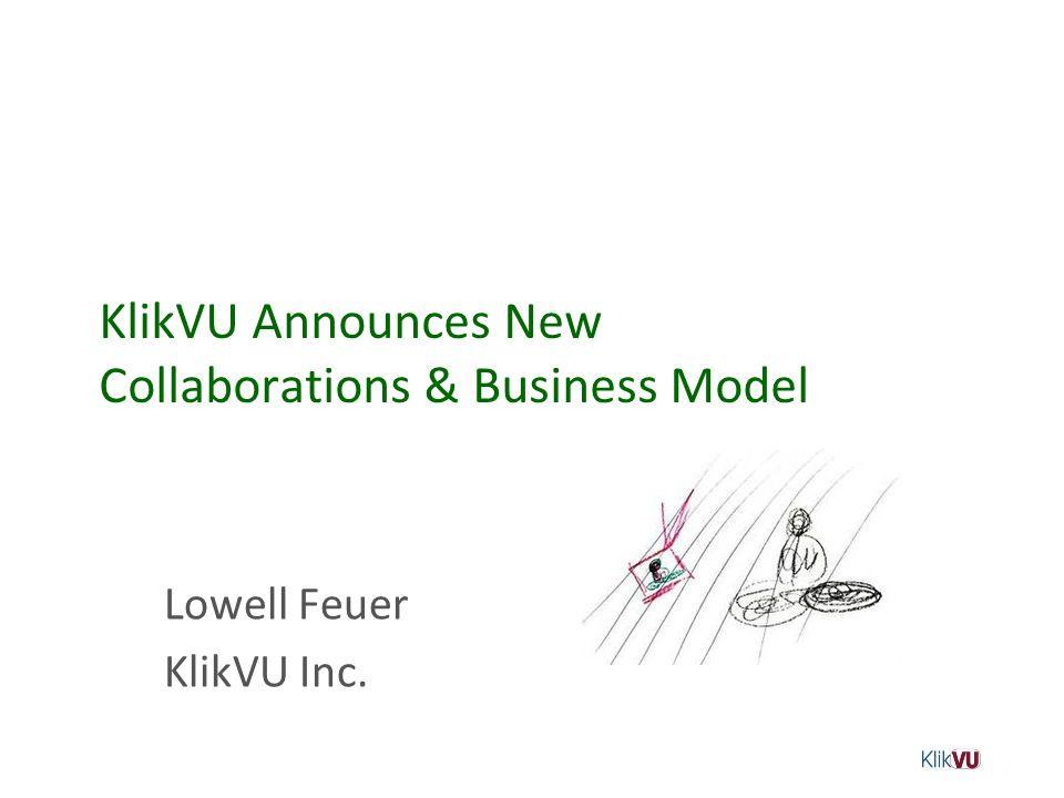 KlikVU Announces New Collaborations & Business Model Lowell Feuer KlikVU Inc.