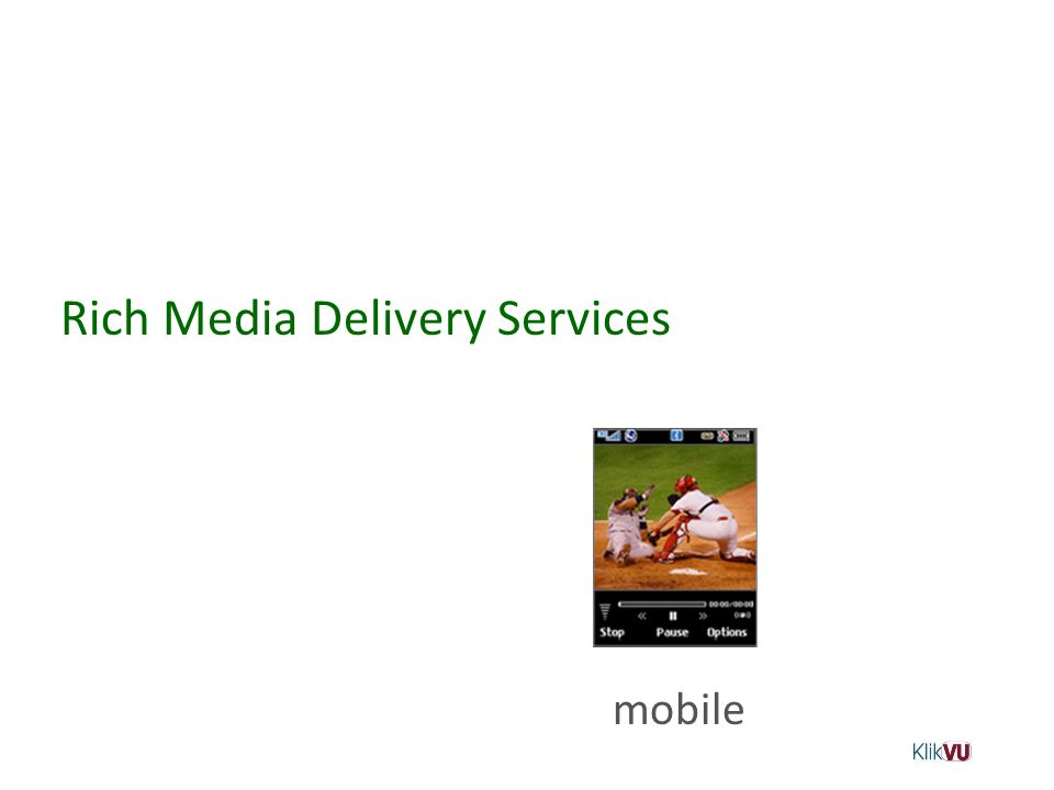 Rich Media Delivery Services mobile