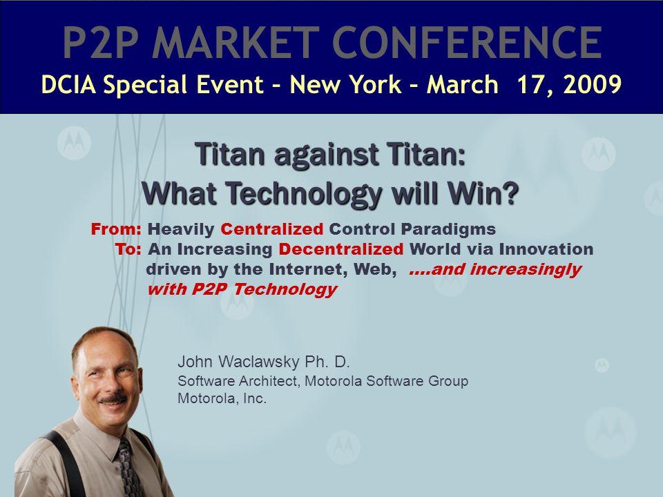 John Waclawsky Ph.D. Software Architect, Motorola Software Group Motorola, Inc.