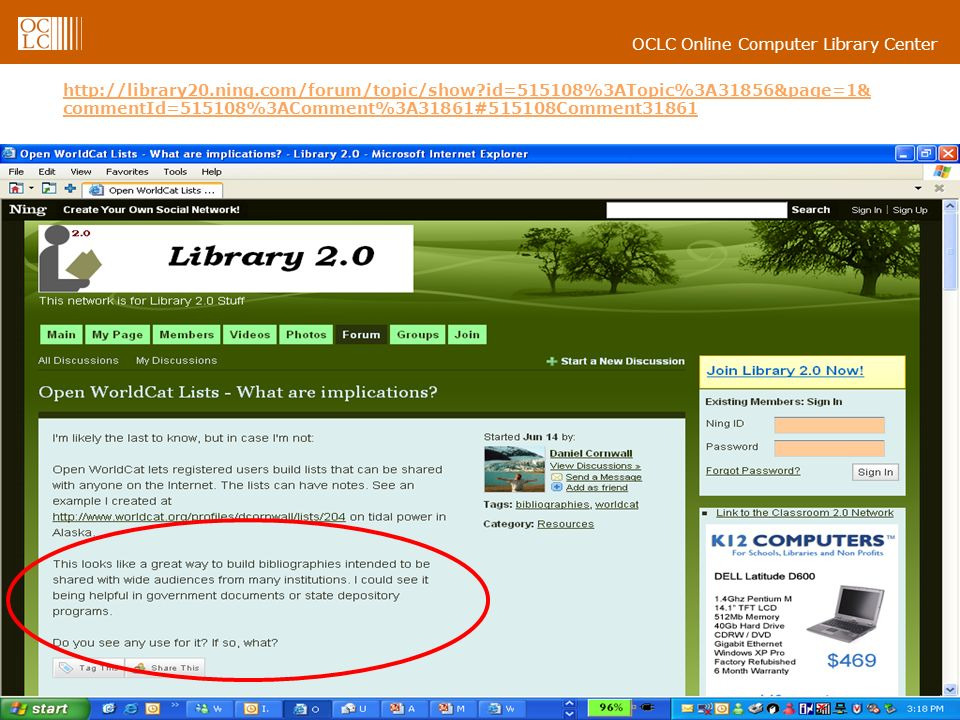 OCLC Online Computer Library Center 37 http://library20.ning.com/forum/topic/show?id=515108%3ATopic%3A31856&page=1& commentId=515108%3AComment%3A31861