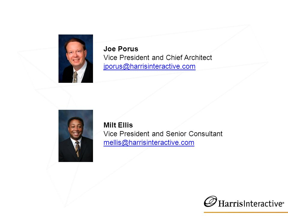 Joe Porus Vice President and Chief Architect  Milt Ellis Vice President and Senior Consultant