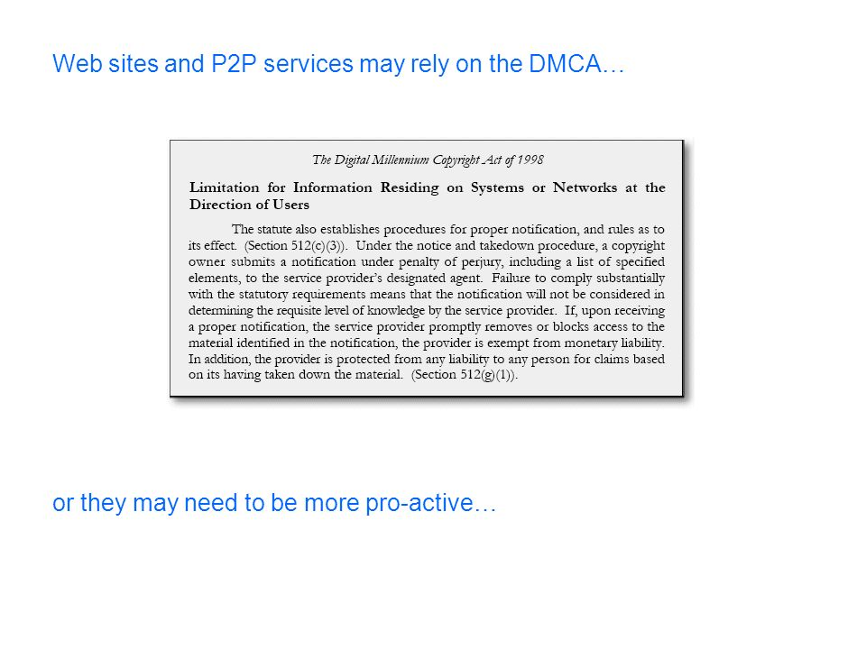 Web sites and P2P services may rely on the DMCA… or they may need to be more pro-active…