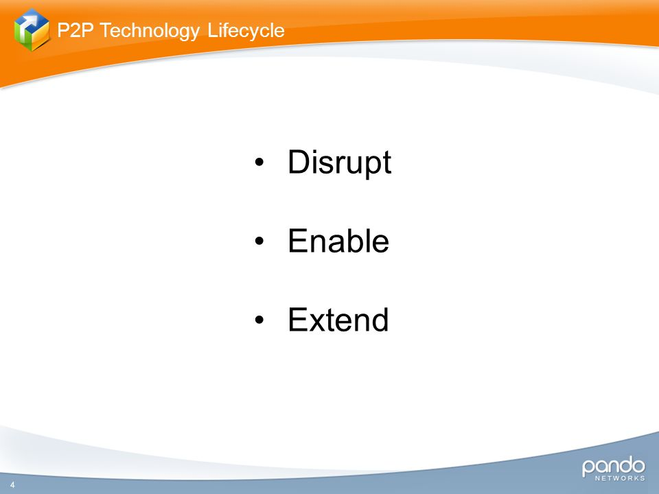 Disrupt Enable Extend 4 P2P Technology Lifecycle