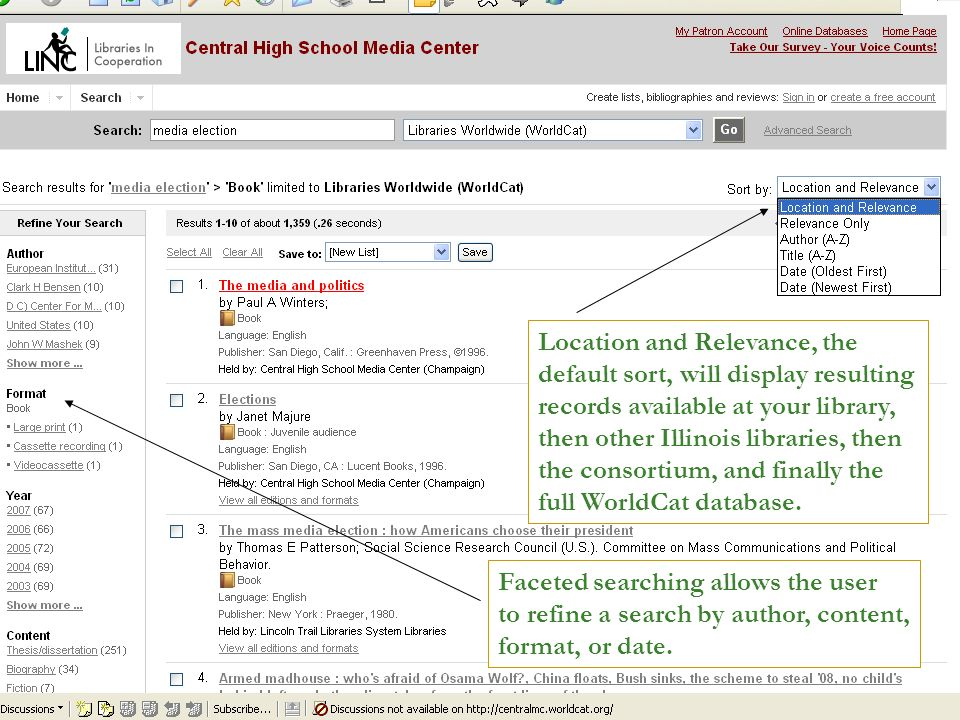 Location and Relevance, the default sort, will display resulting records available at your library, then other Illinois libraries, then the consortium