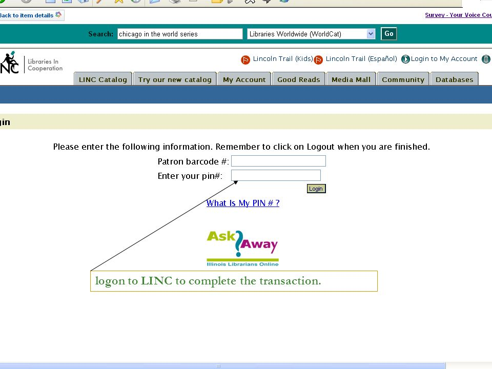 logon to LINC to complete the transaction.